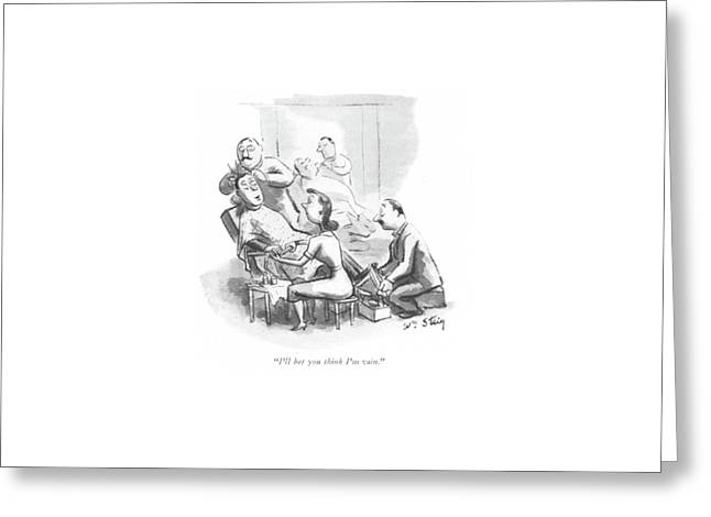 I'll Bet You Think I'm Vain Greeting Card by William Steig