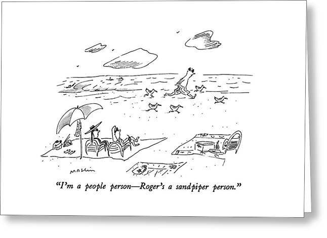 I'm A People Person - Roger's A Sandpiper Person Greeting Card