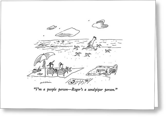 I'm A People Person - Roger's A Sandpiper Person Greeting Card by Michael Maslin