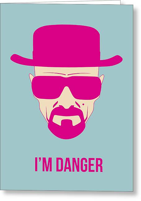 I'm Danger Poster 2 Greeting Card by Naxart Studio