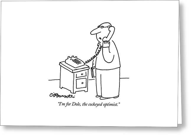 I'm For Dole Greeting Card by Charles Barsotti