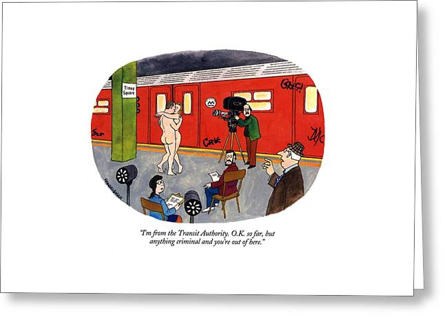 I'm From The Transit Authority.  O.k. So Far Greeting Card by J.B. Handelsman