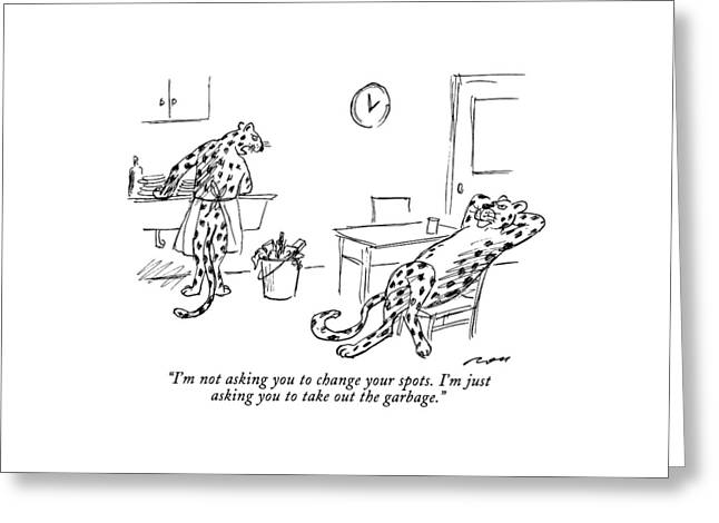 I'm Not Asking You To Change Your Spots.  I'm Greeting Card by Al Ross