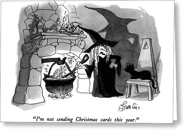 I'm Not Sending Christmas Cards This Year Greeting Card by Edward Frascino
