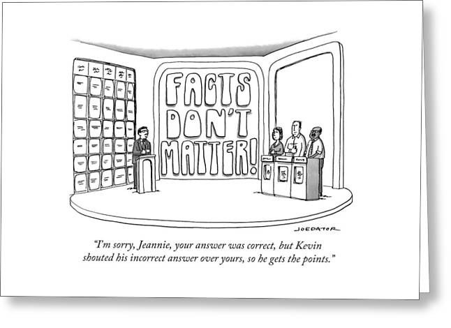 Facts Don't Matter Greeting Card