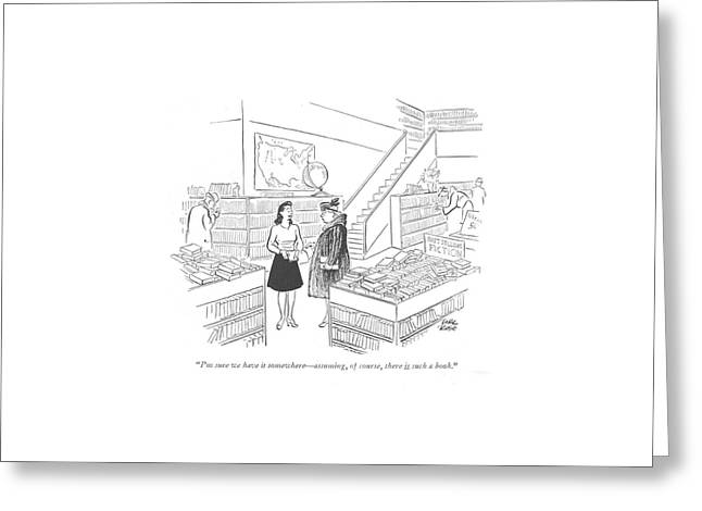 I'm Sure We Have It Somewhere - Assuming Greeting Card by Carl Rose