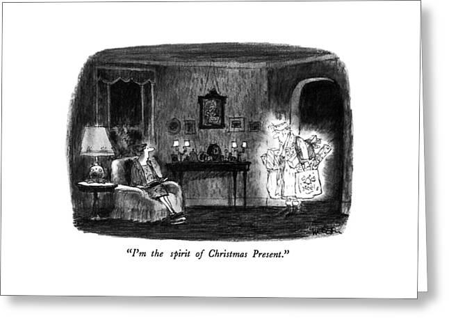 I'm The Spirit Of Christmas Present Greeting Card