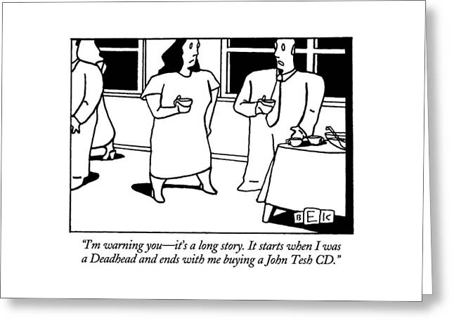 I'm Warning You - It's A Long Story.  It Starts Greeting Card