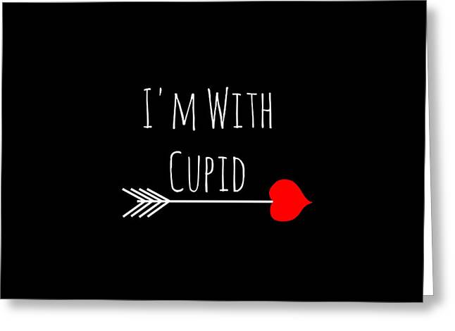 I'm With Cupid Greeting Card by Chastity Hoff