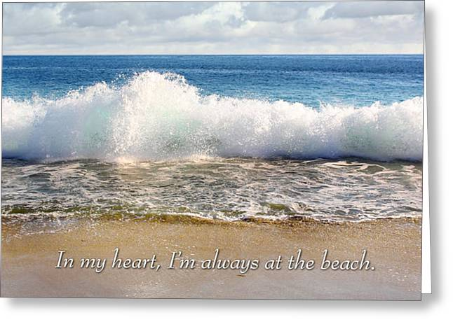 In My Heart I'm Always At The Beach Greeting Card