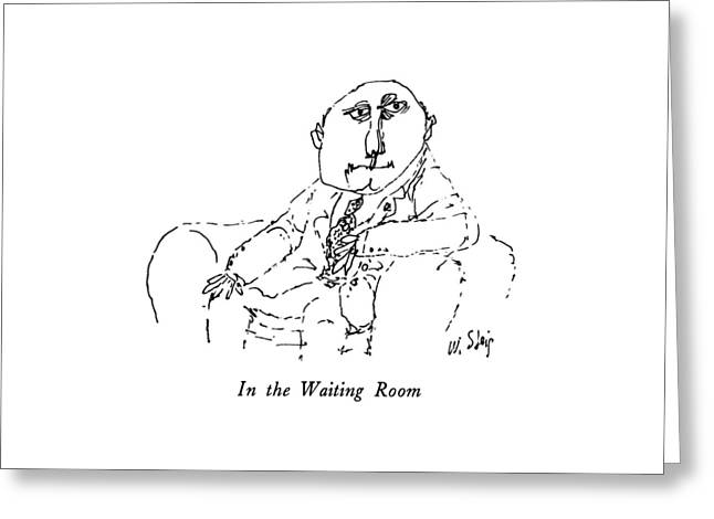 In The Waiting Room Greeting Card by William Steig