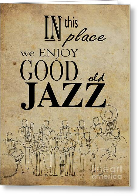 In This Place We Enjoy Good Old Jazz Greeting Card