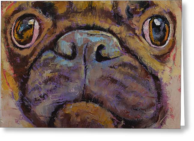Pug Greeting Card by Michael Creese