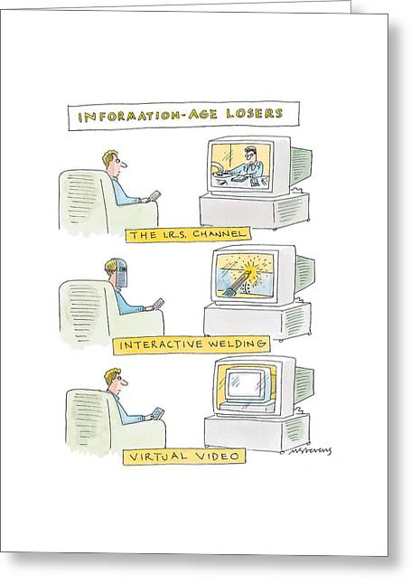 'information-age Losers' Greeting Card by Mick Stevens