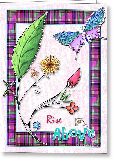 Inspirational Butterfly Flower Art Inspiring Quote Design By Megan Duncanson Rise Above Greeting Card by Megan Duncanson
