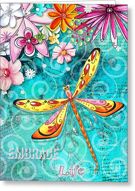 Inspirational Dragonfly Floral Art Inspiring Art Quote Embrace Life By Megan Duncanson Greeting Card by Megan Duncanson