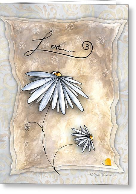 Inspirational Uplifting Daisy Art The Simplicity Of Love By Megan Duncanson Greeting Card