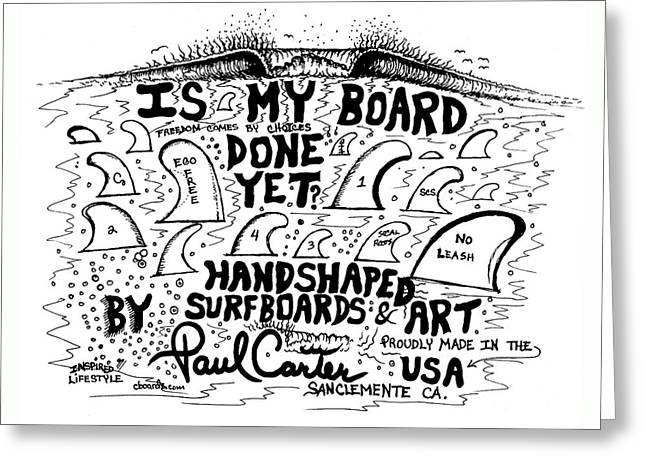 Is My Board Done Yet #1 Greeting Card