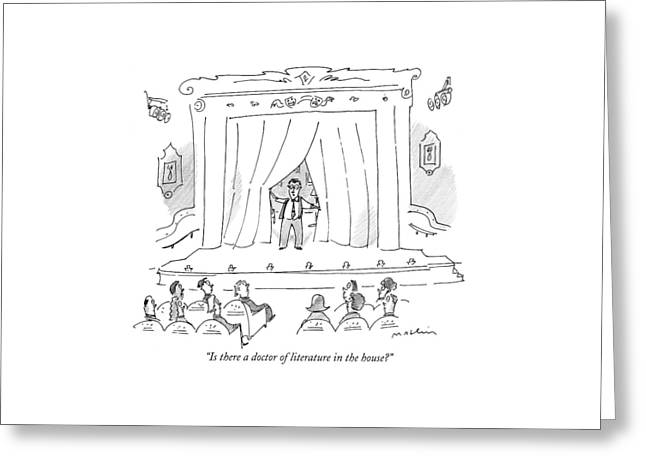 Is There A Doctor Of Literature In The House? Greeting Card by Michael Maslin