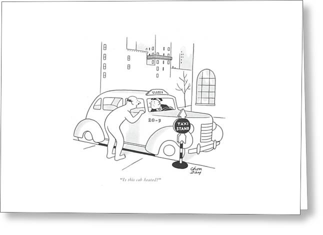 Is This Cab Heated? Greeting Card