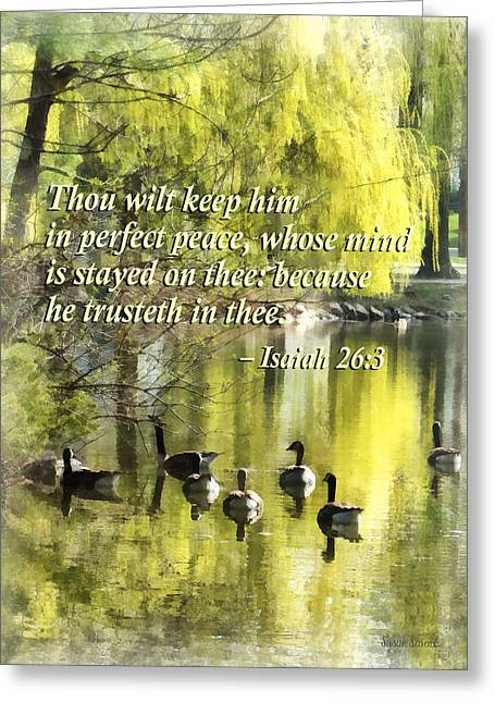 Isaiah 26 3 Thou Wilt Keep Him In Perfect Peace Greeting Card by Susan Savad