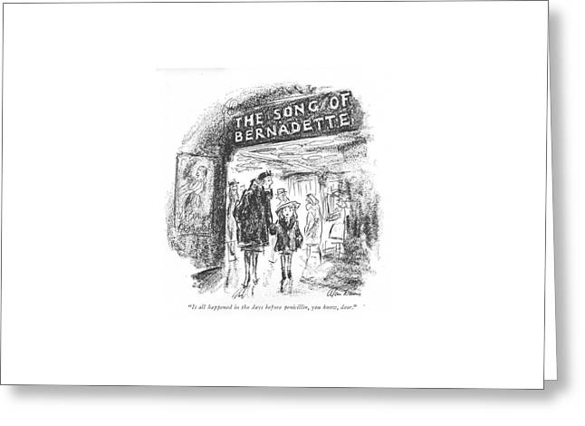 It All Happened In The Days Before Penicillin Greeting Card by Alan Dunn