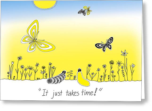 It Just Takes Time Greeting Card by Trina Paulus