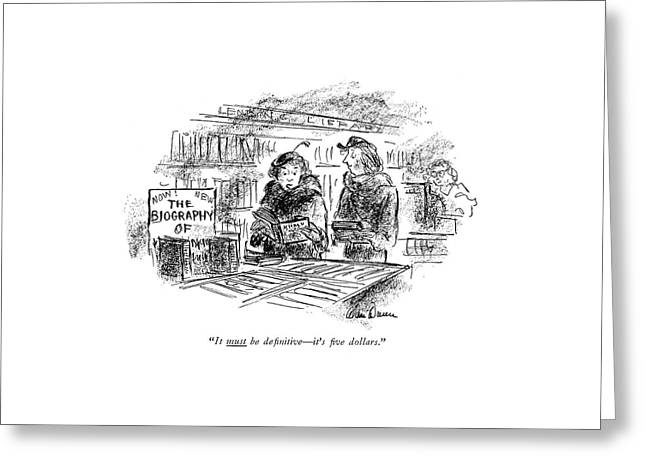 It Must Be De?nitive - It's ?ve Dollars Greeting Card by Alan Dunn
