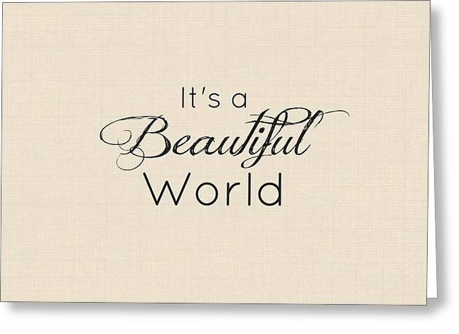 Its A Beautiful World Greeting Card by Chastity Hoff