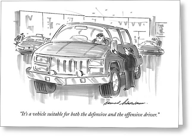 It's A Vehicle Suitable For Both The Defensive Greeting Card by Bernard Schoenbaum