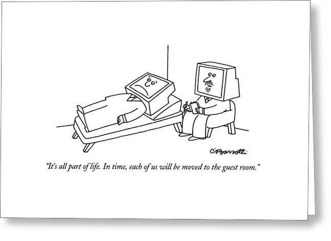 It's All Part Of Life.  In Time Greeting Card by Charles Barsotti