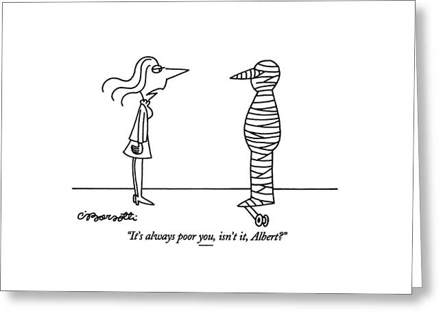 It's Always Poor Greeting Card by Charles Barsotti