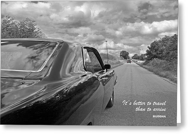 It's Better To Travel Than To Arrive Greeting Card by Gill Billington
