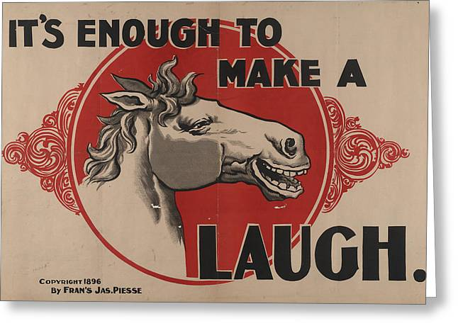 Its Enough To Make A Horse Image Laugh C1896 Greeting Card by Litz Collection