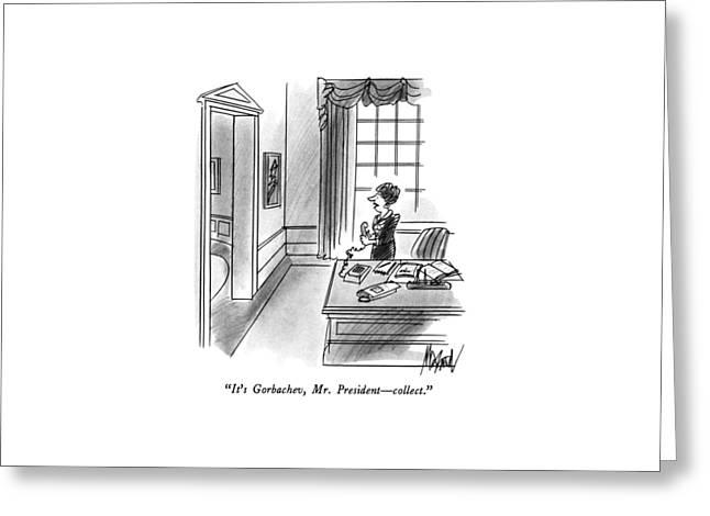 It's Gorbachev Greeting Card by Kenneth Mahood