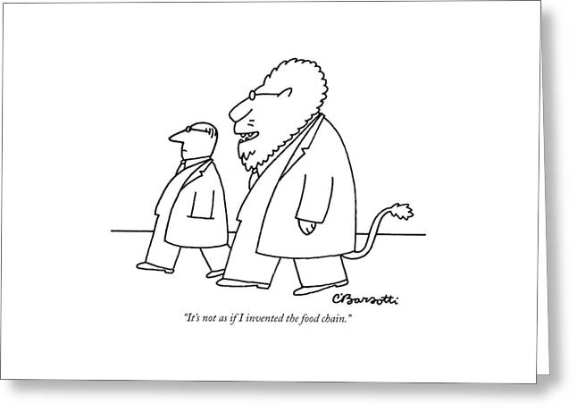 It's Not As If I Invented The Food Chain Greeting Card by Charles Barsotti