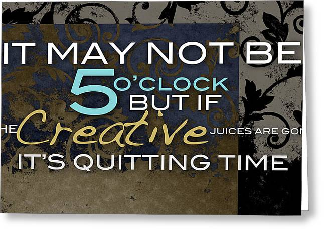 Its Quitting Time Greeting Card