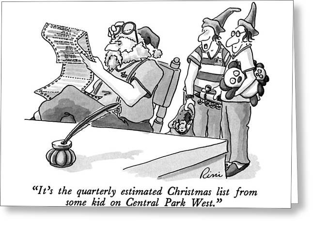 It's The Quarterly Estimated Christmas List Greeting Card by J.P. Rini
