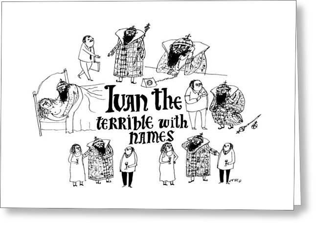 Ivan The Terrible With Names -- Scenes Of Ivan Greeting Card