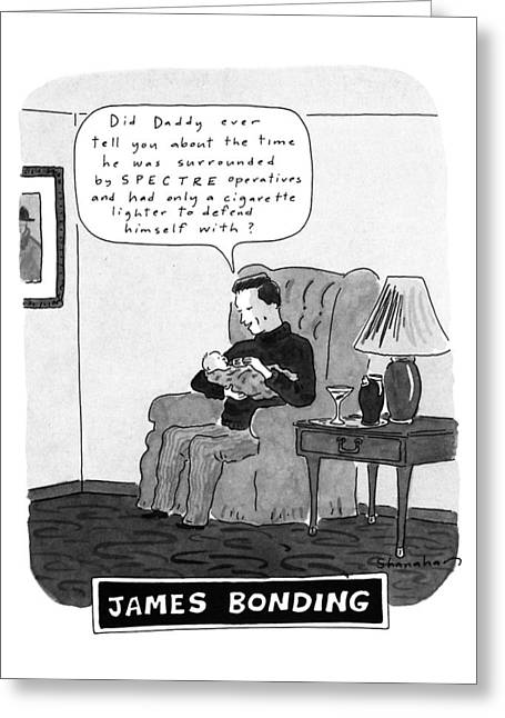 James Bonding Greeting Card by Danny Shanahan