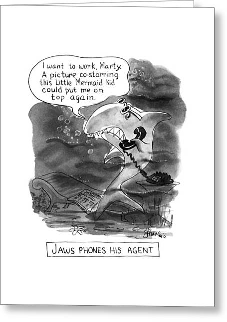 Jaws Phones His Agent I Want To Work Matrty Greeting Card