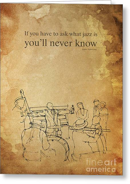 Jazz And Satchmo - Louis Armstrong Quote Greeting Card by Pablo Franchi