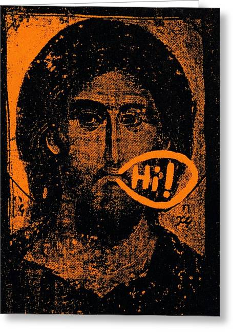 Jesus Says Hi Greeting Card by Patrick Morgan