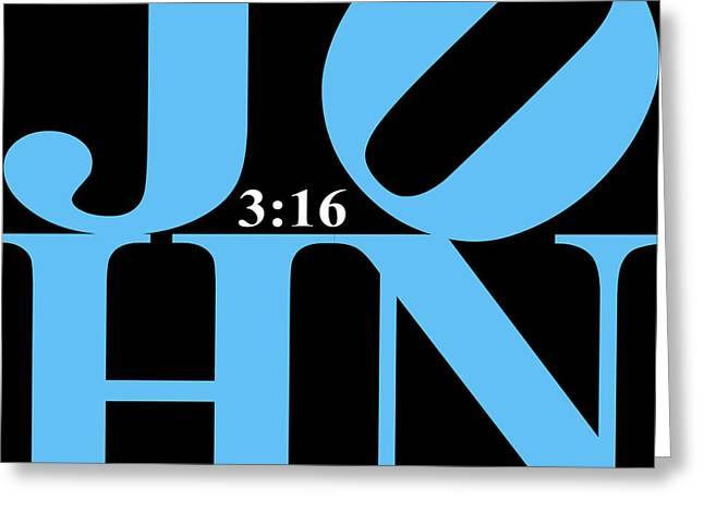 John 3 16 20130708 Blue Black White Greeting Card