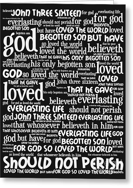 John 3-16 For God So Loved The World 20130622bw Vertical Greeting Card by Wingsdomain Art and Photography