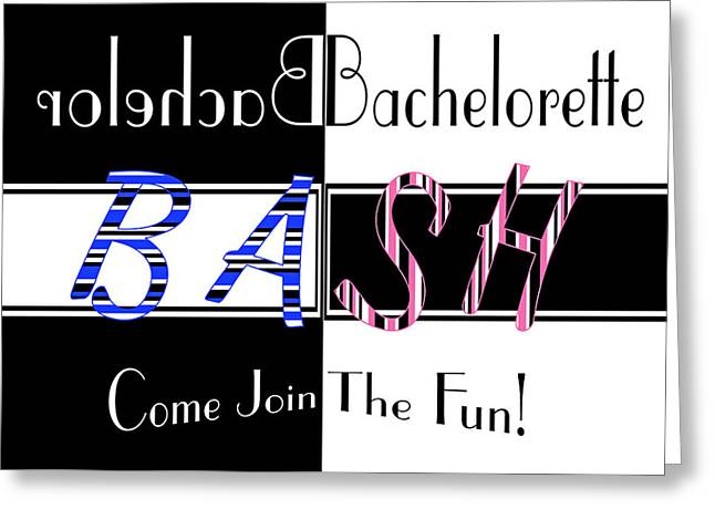 Greeting Card featuring the digital art Joint Bachelor Bachelorette Bash by Donna Proctor