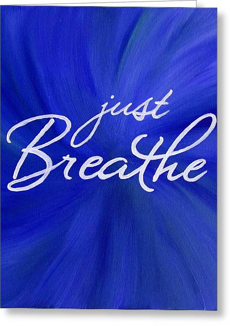Just Breathe - Blue Greeting Card by Michelle Eshleman