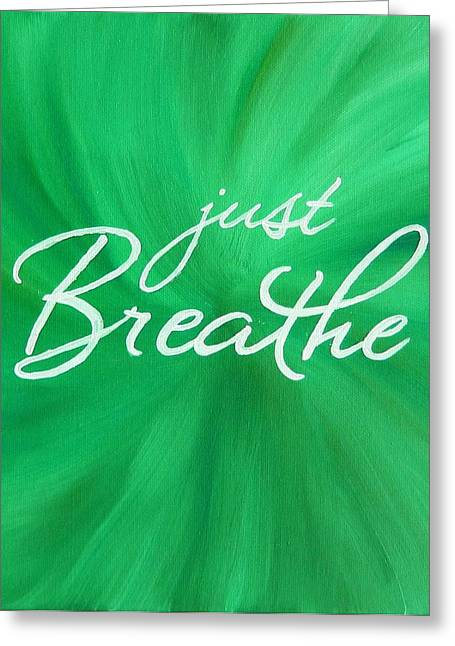 Just Breathe - Green Greeting Card by Michelle Eshleman