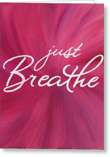 Just Breathe - Pink Greeting Card by Michelle Eshleman
