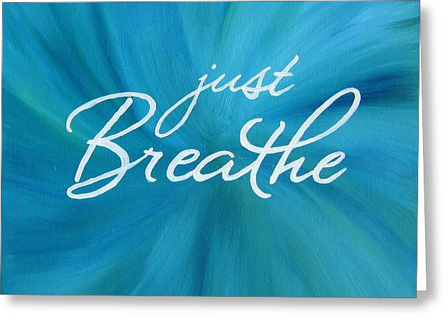 Just Breathe - Aqua Greeting Card by Michelle Eshleman